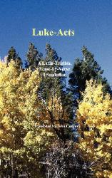 Luke-Acts: A Latin-English, Verse by Verse Translation